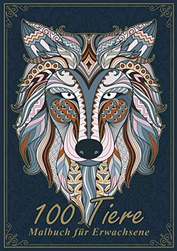 Malbuch für Erwachsene: Das große Ausmalbuch für Erwachsene mit 100 fantastischen Mandala-Tieren
