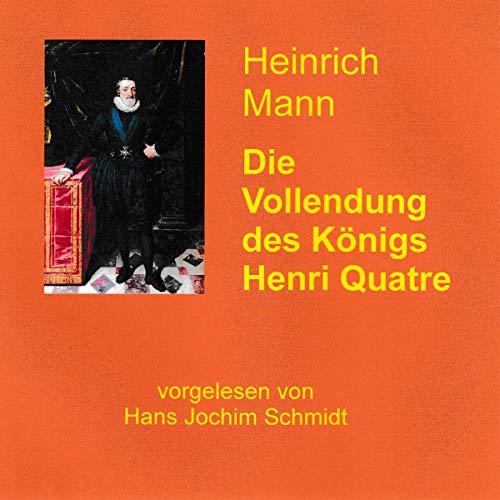 Couverture de Die Vollendung des Königs Henri Quatre