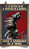 zart Samurai Vertical Poster- IT is Better to BE Warrior in A Garden- Wall Decor, Decorative Home, for Bedroom, Gifts for Friends and Relatives, Art Print in US, Size 12x18, 16x24, 24x36, 30x40.