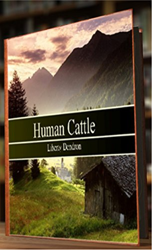 Book: Human Cattle by Liberty Dendron