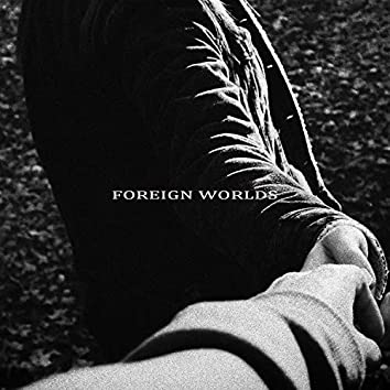 Foreign Worlds