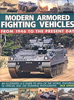 Modern Armored Fighting Vehicles: From 1946 to the Present Day personnel carriers, self-propelled guns and other AFVs from the Cold War to the present day, with over 330 photographs