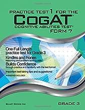 Practice Test 1 for the CogAT - Form 7 - Grade 3 (Level 9): CogAT - GRADE 3 (Practice Test for the CogAT - Form 7 - Grade 3)