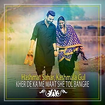 Kher De Ka Me Maat She Tol Bangre - Single