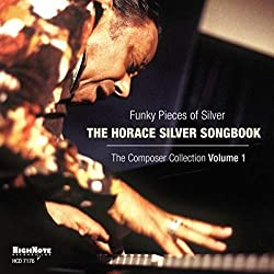 Funky Pieces Of Silver: Horace Silver Songbook - The Composer Collection, Vol. 1