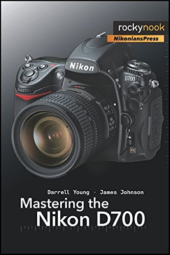 Mastering the Nikon D700 (The Mastering Camera Guide Series) (English Edition)
