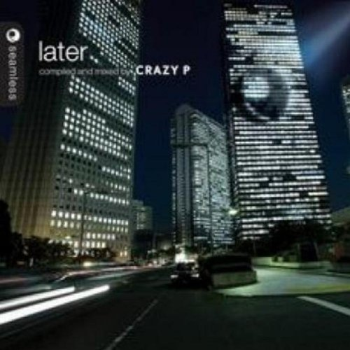 Crazy P: Later