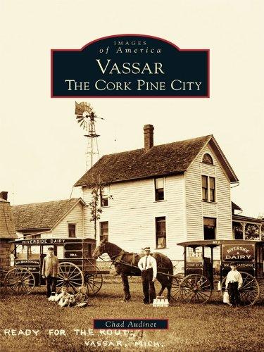 Vassar: The Cork Pine City (Images of America) (English Edition)