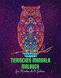 Tierisches Mandala Malbuch für Kinder ab 8 Jahren: 80 wunderschöne Mandalas zum Ausmalen zum Entspannen und Stressabbau Hochwertiges Malbuch zum ... (Mandala Malbuch für Kinder Band 7)