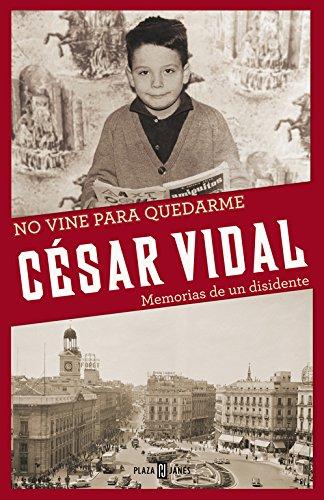 No vine para quedarme: Memorias de un disidente (Obras diversas)