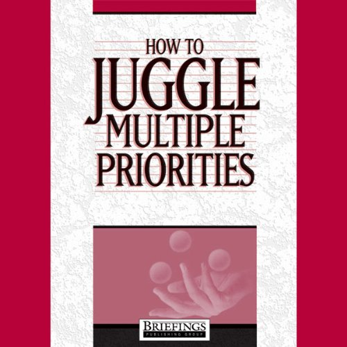 How to Juggle Multiple Priorities audiobook cover art