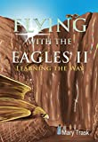 Flying with the Eagles II: Learning the Way (English Edition)