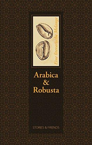 Arabica & Robusta - Eine literarische Melange (Edition Mixed)