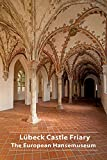 Lübeck Castle Friary: The European Hansemuseum: 682 (DKV-Kunstführer, 682)