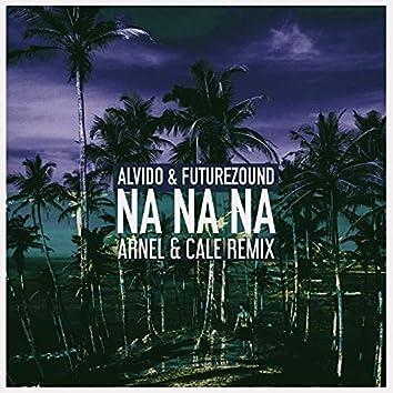 Na Na Na (Arnel & Cale Remix)