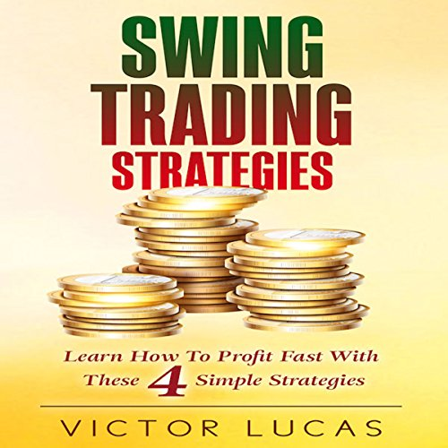 Swing Trading Strategies: Learn How to Profit Fast with These 4 Simple Strategies (Volume 1) audiobook cover art