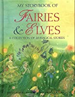 My Storybook of Fairies & Elves: A Collection of 20 Magical Stories