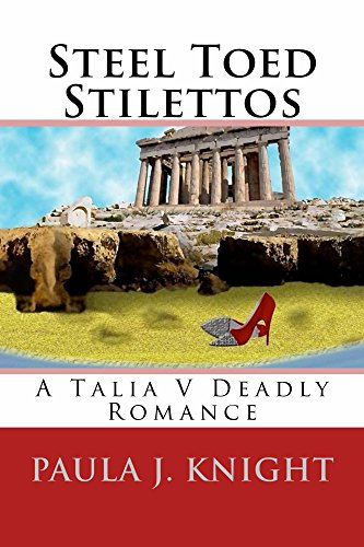 Steel Toed Stilettos: A Talia V Deadly Romance (English Edition)
