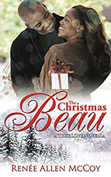 The Christmas Beau (The True Love Novellas Book 1) by [Renee Allen McCoy]