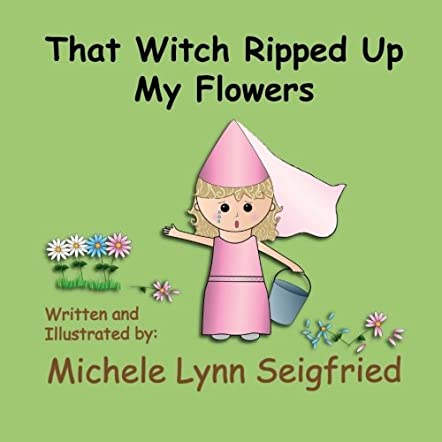 That Witch Ripped Up My Flowers