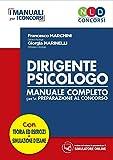 Dirigente psicologo. Manuale completo per la preparazione al concorso. Con simulatore online (I manuali per i concorsi)