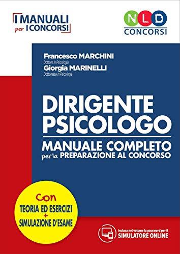 Dirigente psicologo. Manuale completo per la preparazione al concorso. Con simulatore online