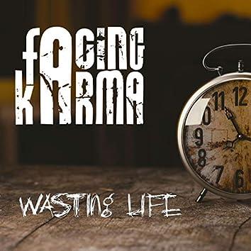 Wasting Life