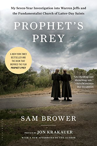 Prophet's Prey: My Seven-Year Investigation into Warren Jeffs and the Fundamentalist Church of Latter-Day Saints by [Sam Brower]