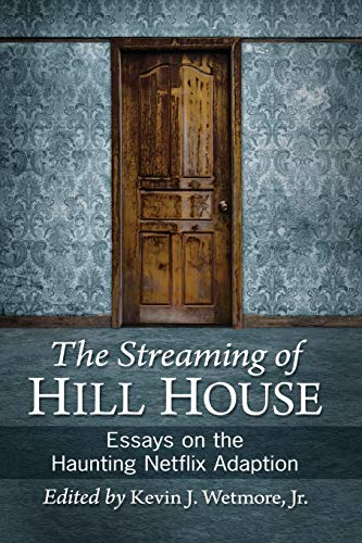 Streaming of Hill House: Essays on the Haunting Netflix Adaption