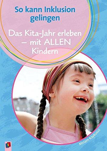 So kann Inklusion gelingen: Das Kita-Jahr erleben – mit ALLEN Kindern
