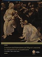 Il restauro dell'adorazione dei Magi di Leonardo. La riscoperta di un capolavoro