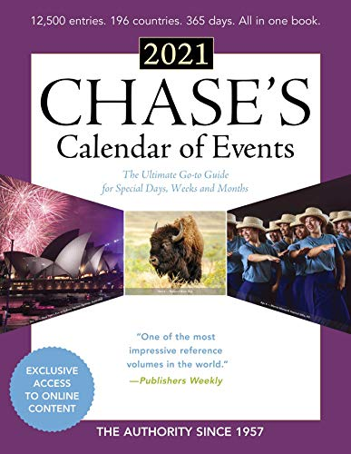 Chase's Calendar of Events 2021: The Ultimate Go-to Guide for Special Days, Week
