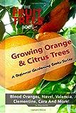 The Fruit Trees Book: Growing Orange & Citrus Trees ? Blood Oranges, Navel, Valencia, Clementine, Cara And More: DIY Planting, Irrigation, Fertilizing, Pest Prevention, Leaf Sampling & Soil Analysis - Vas Blagodarskiy