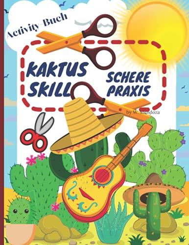 Kaktus Schere Geschicklichkeit Praxis Aktivität Buch: Lustiges Schneidepraxis-Aktivitätsbuch für Kinder im Alter von 4-8 Jahren