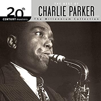20th Century Masters: The Millennium Collection - The Best Of Charlie Parker