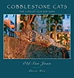 Cobblestone Cats - Puerto Rico: The Cats of Old San Juan (2nd ed.)