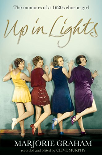 Up in Lights: The Memoirs of a 1920s Chorus Girl (Ordinary Lives) (English Edition)