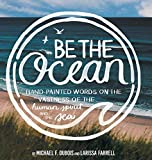 Be The Ocean: Hand-painted Words On The Vastness Of The Human Spirit And The Sea