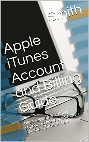 Apple iTunes Account and Billing Guide: Must see before calling support to prevent and solve common iTunes issues. (English Edition)