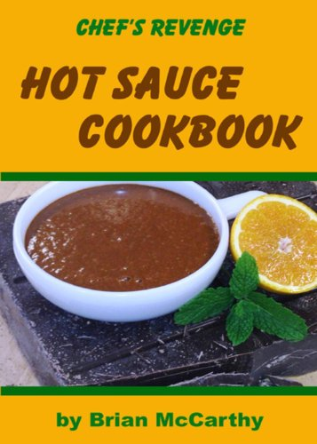 Chef's Revenge Hot Sauce Cookbook by [Brian McCarthy]