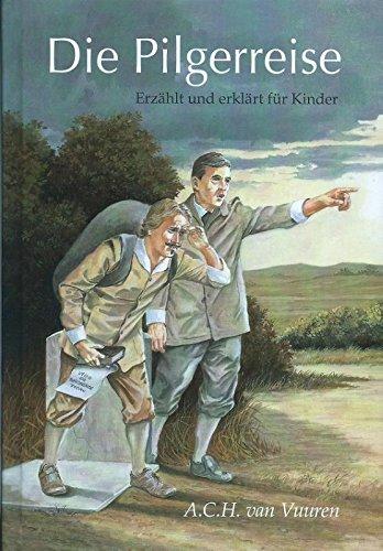 Die Pilgereisse: erzählt und erklärt für Kinder
