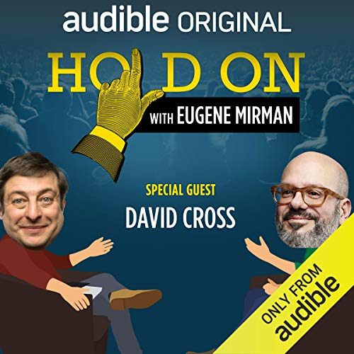 Ep. 2: NYC PodFest: David Cross (Hold On with Eugene Mirman) audiobook cover art