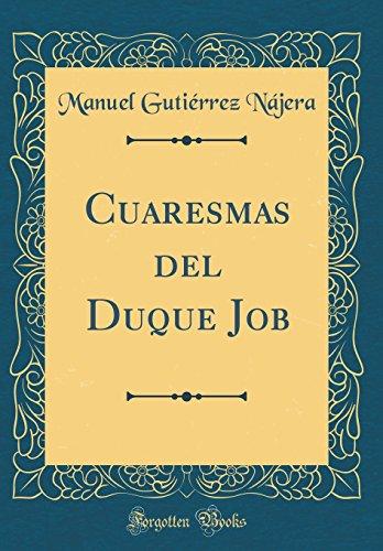Cuaresmas del Duque Job (Classic Reprint)