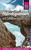Reise Know-How Reiseführer Nordspanien mit Jakobsweg