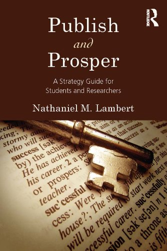 Publish and Prosper: A Strategy Guide for Students and Researchers