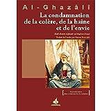 Condamnation de la colère, de la haine et de l'envie (La) (Revivification des sciences de la religion) - Format Kindle - 6,40 €