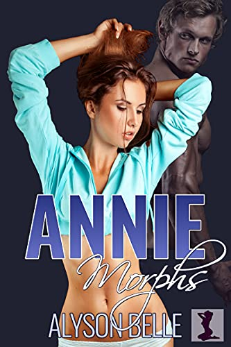 Annie Morphs: Eine Sci-Fi-Romanze mit Geschlechtertausch (German Edition)