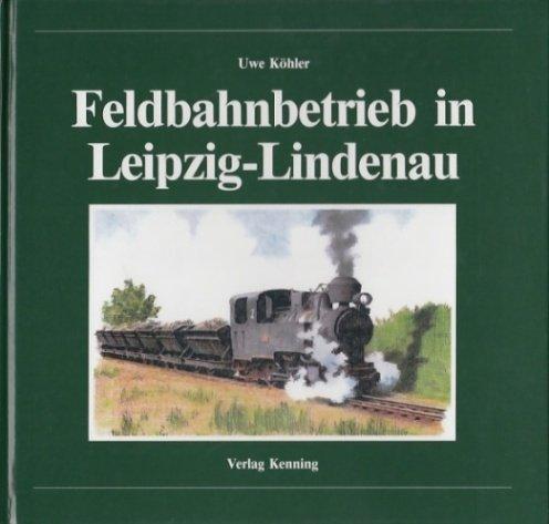 Feldbahnbetrieb in Leipzig- Lindenau