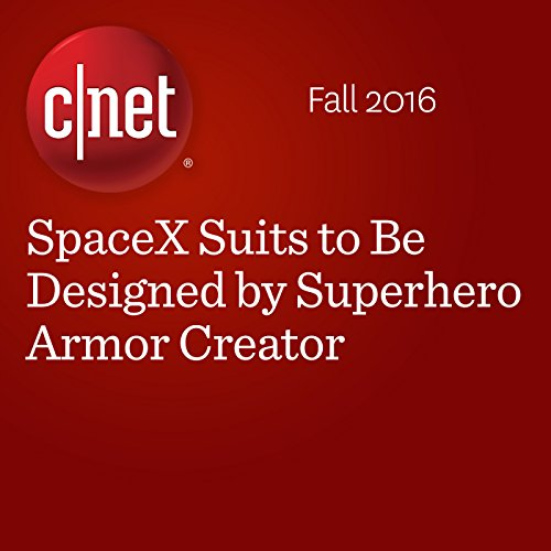 SpaceX Suits to Be Designed by Superhero Armor Creator audiobook cover art