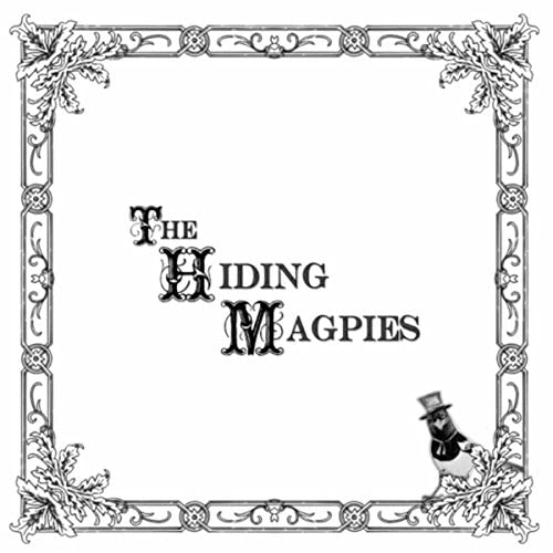 The Hiding Magpies